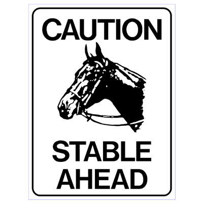 Caution Stable Ahead