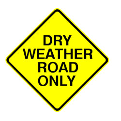 Road - Warning - Dry Weather Road Only