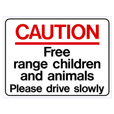 Free Range Children and Animals - Please Drive Slowly
