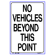 No Parking - No Vehicles Beyond This Point