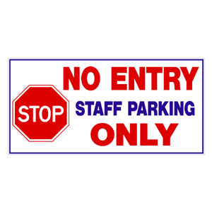 School - No Entry Staff Parking Only
