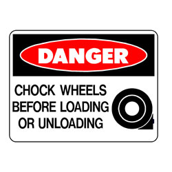 Danger - Chock Wheels Before Loading or Unloading