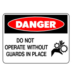 Danger - Do Not Operate Without Guards In Place