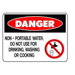 Danger - Non-Portable Water, Do Not Use For Drinking, Washing, O