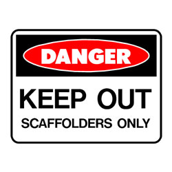 Danger Keep Out Scaffolders Only
