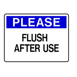 Please - Flush After Use