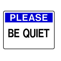 Please - Be Quiet