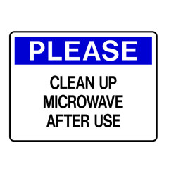 Please - Clean Up Microwave After Use