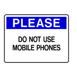 Please - Do Not Use Mobile Phones
