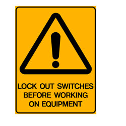Lock Out - Lock Out Switches Before Working On Equipment