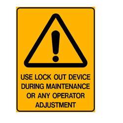 Lock Out - Use Lock Out Device During Maintanence Or Any Operato