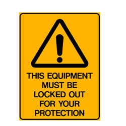 Lock Outs - This Equipment Has Been Locked Out For Your Protecti