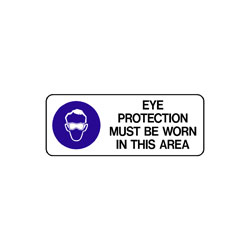 Mandatory - Eye Protection Must Be Worn In This Area