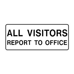 All Visitors Report to Office