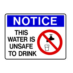 Notice - This Water Is Unsafe To Drink
