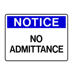 Notice- No Admittance