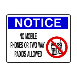 Notice - No Mobile Phones or Two Way Radios Allowed