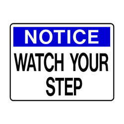 Notice - Watch Your Step