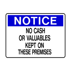 Notice - No Cash Or Valuables Kept On These Premises