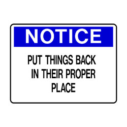 Notice - Put Things Back In Their Proper Place