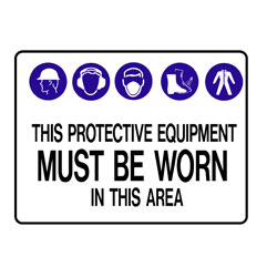 Notice - This Protective Equipment Must Be Worn In This Area
