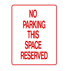 No Parking - This Space Reserved