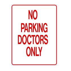 No Parking - Doctors Only