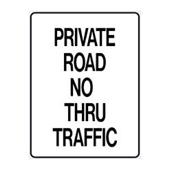 No Parking - Private Road No Thru Traffic