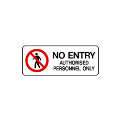 Prohibition No Entry Authorised Persons Only