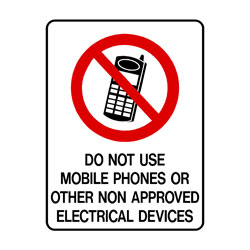Prohibition Do Not Use Mobile Phones or Other Non Approved Elect