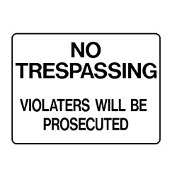 Property - Violators Will Be Prosecuted