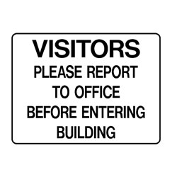 Property - Visitors Please Reprt To Office Before Entering Build