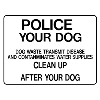 Property - Police Your Dog Dog Waste Transmit Disease And Contam
