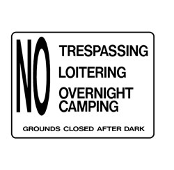 Property - No Trespassing Loitering Overnight Camping Grounds Cl
