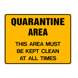 Quarantine Area -This Area Must Be Kept Clean At All Times