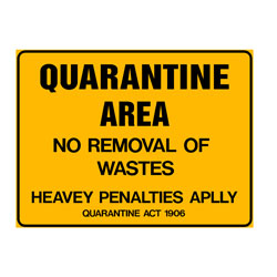 Quarantine Area- No Removal Of Wastes Heavy Penalties Apply
