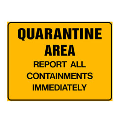 Quarantine Area- Report All Containments Immediat