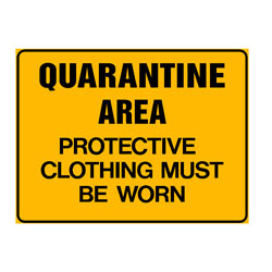 Quarantine Area - Protective Clothing Must Be Worn
