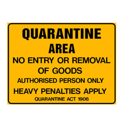 Quarantine Area -No Entry Or Removal Of Goods Authorised Persons