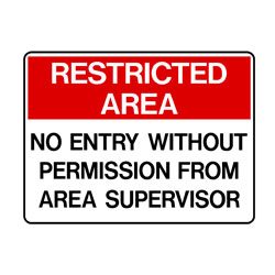 Restricted Area - No Entry Without Permission From Area Supersis