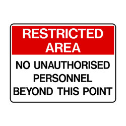 Restricted Area - No Unathorised Personnel Beyond This Point