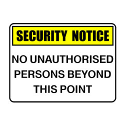 Security Notice No Unauthorised Persons Beyond This Point