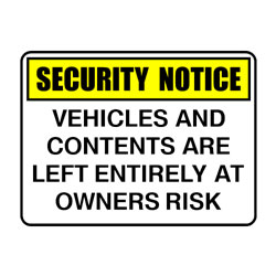Security Notice Vehicles And Contents Are Left Entirely At Owner