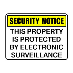 Security Notice This Property Is Protected By Electronic Surveil