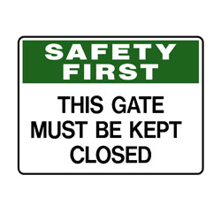 Safety First Keep Gate Closed