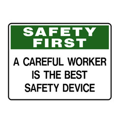 Safety First A Careful Worker is the Best Safety Device