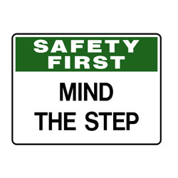 Safety First Mind The Step
