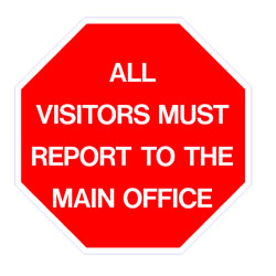 Security - All visitors Must Report To The Main Office