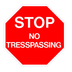 Security -Stop No Trespassing