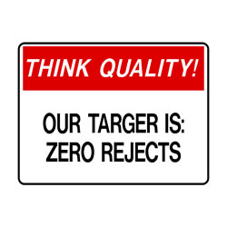 Think Quality - Our Target Is 0 Zero Rejects
